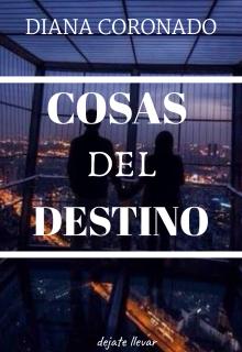 """Libro. """"Cosas Del Destino"""" Leer online"""