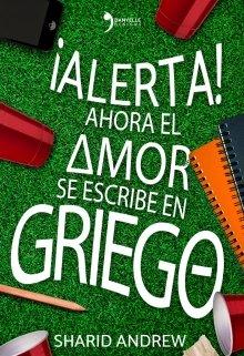 """Libro. """"¡alerta! Ahora el amor se escribe en griego ©"""" Leer online"""