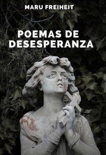 """Libro. """"Poemas de desesperanza"""" Leer online"""
