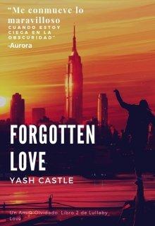 """Libro. """"Un amor olvidado (forgotten Love)"""" Leer online"""