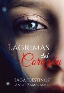 """Libro. """"Lagrimas Del Corazon  saga Destino """" Leer online"""