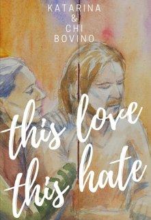 "Книга. ""This Love, This Hate"" читать онлайн"