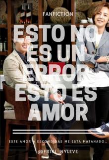 """Libro. """"Esto No Es Un Error Es Amor."""" Leer online"""