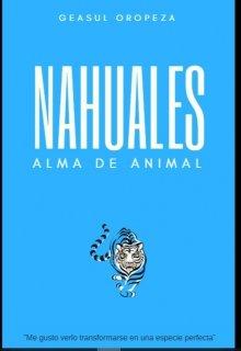 "Libro. ""Nahuales: Alma de Animal"" Leer online"