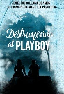 """Libro. """"Destruyendo al Playboy"""" Leer online"""