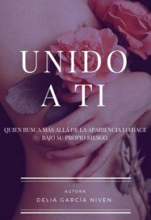 "Libro. ""Unido A Ti"" Leer online"