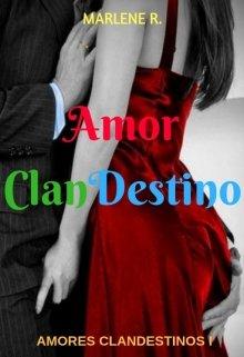 """Libro. """"Amor Clandestino - Libro 1 Amor Clandestino """" Leer online"""