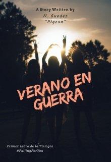 "Libro. ""Verano en Guerra #fallingforyou"" Leer online"