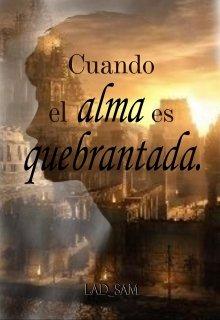 """Libro. """"Cuando El Alma Es Quebrantada"""" Leer online"""