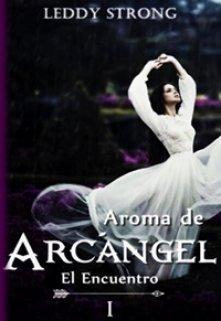 "Libro. ""Aroma de arcángel "" Leer online"