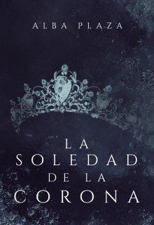 """Libro. """"La soledad de la corona"""" Leer online"""