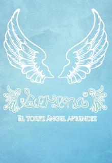"""Libro. """"Serena: El torpe ángel aprendiz"""" Leer online"""