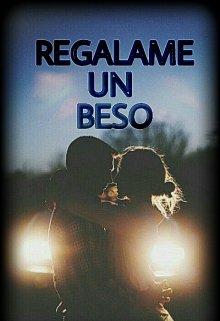"""Libro. """"Regalame Un Beso"""" Leer online"""