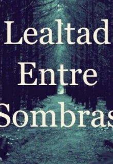 """Libro. """"Lealtad Entre Sombras"""" Leer online"""