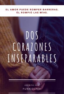"""Libro. """"Dos Corazones Inseparables"""" Leer online"""