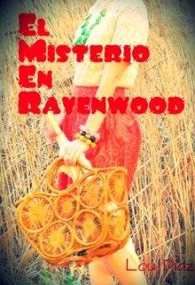 "Libro. ""El Misterio en Ravenwood "" Leer online"