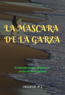 """Libro. """"La mascara de la garza"""" Leer online"""