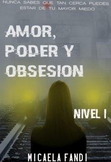 """Libro. """"Amor, Poder Y Obsesión: Nivel 1 Vol 1"""" Leer online"""