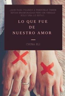 """Libro. """"Lo que fue de nuestro amor"""" Leer online"""