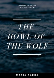 """Libro. """"the howl of the wolf"""" Leer online"""