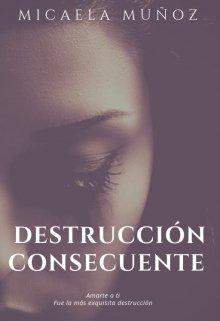 """Libro. """"Destrucción Consecuente©"""" Leer online"""
