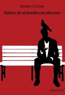 "Libro. ""Relatos de un hombre incoherente"" Leer online"