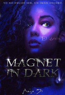 """Libro. """"Magnet in Dark- """"El ónix"""" Parte Uno"""" Leer online"""