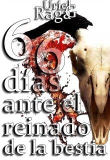 """Libro. """"66 días ante el reinado de la bestia """" Leer online"""