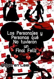 """Libro. """"Los Personajes y Personas que No tuvieron un Final Feliz©"""" Leer online"""