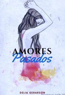 """Libro. """"Amores Pasados ©"""" Leer online"""