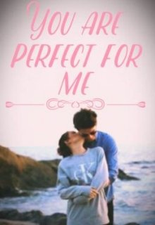 """Libro. """"you are perfect for me"""" Leer online"""