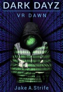 """Book. """"Dark Dayz: Vr Dawn (book 1)"""" read online"""