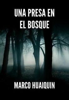 """Libro. """"Una presa en el bosque"""" Leer online"""