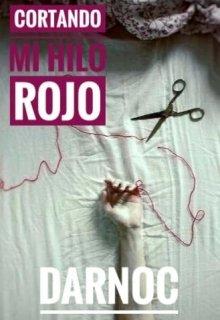 """Libro. """"Cortando Mi Hilo Rojo"""" Leer online"""