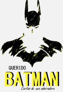 """Libro. """"Querido Batman"""" Leer online"""