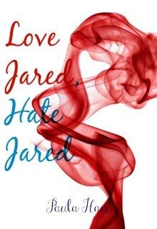 """Libro. """"Love Jared, Hate Jared"""" Leer online"""