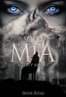 """Libro. """"Solo Mía"""" Leer online"""