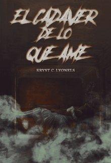 """Libro. """"""""El Cadàver De Lo Que Amè"""""""" Leer online"""