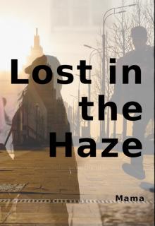"Book. ""Lost In The Haze"" read online"