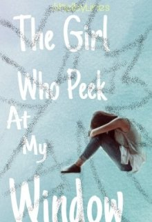 "Book. ""The Girl Who Peek at my Window"" read online"