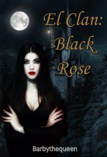 """Libro. """"El Clan: Black Rose"""" Leer online"""