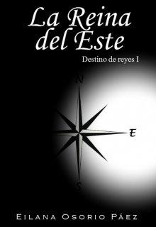"""Libro. """"La Reina del Este"""" Leer online"""