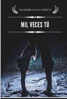 """Libro. """"Mil Veces Tú """" Leer online"""