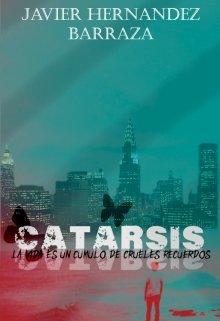 """Libro. """"Catarsis: La vida es un cúmulo de crueles recuerdos."""" Leer online"""