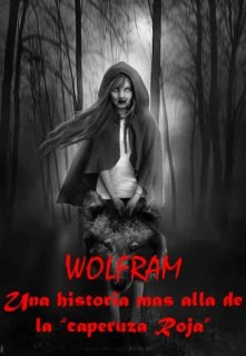 "Libro. ""Wolfram - Una historia mas alla de ""la caperuza roja"""" Leer online"