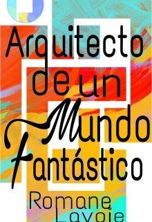 """Libro. """"Arquitecto de un mundo fantástico"""" Leer online"""