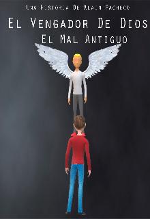 """Libro. """"El Vengador De Dios   El Mal Antiguo """" Leer online"""