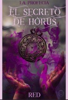 """Libro. """"La profecía: El secreto de Horus"""" Leer online"""