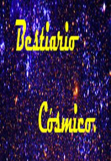 """Libro. """"Bestiario cósmico."""" Leer online"""