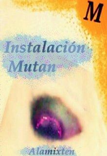 """Libro. """"Instalación Mutan"""" Leer online"""